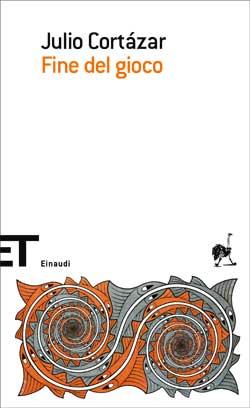 Copertina del libro Fine del gioco di Julio Cortázar