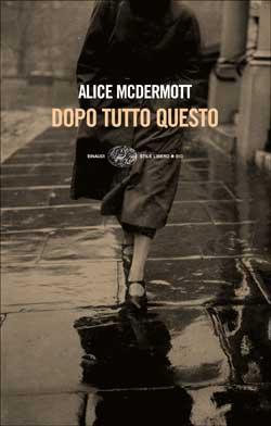 Copertina del libro Dopo tutto questo di Alice McDermott