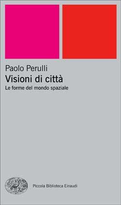 Copertina del libro Visioni di città di Paolo Perulli
