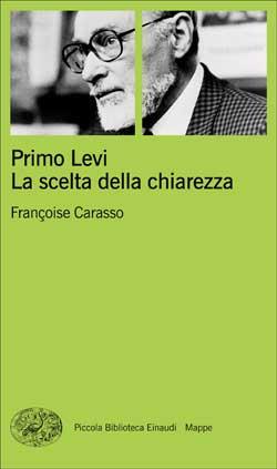 Copertina del libro Primo Levi. La scelta della chiarezza di Françoise Carasso