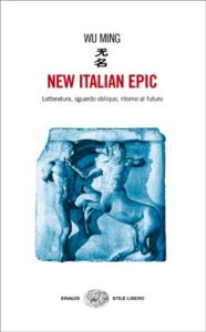 Copertina del libro New Italian Epic di Wu Ming