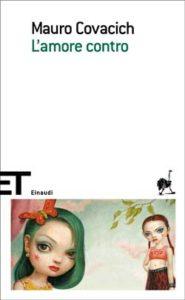 Copertina del libro L'amore contro di Mauro Covacich