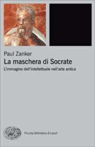 Copertina del libro La maschera di Socrate di Paul Zanker