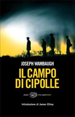 Copertina del libro Il campo di cipolle di Joseph Wambaugh