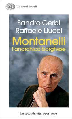 Copertina del libro Montanelli l'anarchico borghese di Sandro Gerbi, Raffaele Liucci