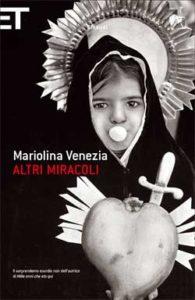 Copertina del libro Altri miracoli di Mariolina Venezia