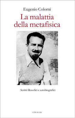 Copertina del libro La malattia della metafisica di Eugenio Colorni
