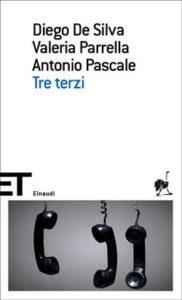 Copertina del libro Tre terzi di Diego De Silva, Valeria Parrella, Antonio Pascale