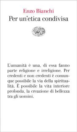Copertina del libro Per un'etica condivisa di Enzo Bianchi