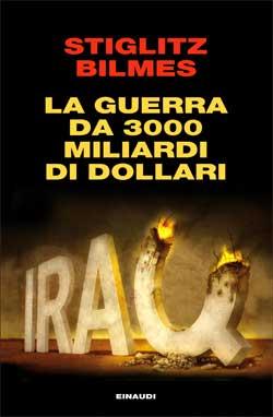 Copertina del libro La guerra da 3000 miliardi di dollari di Joseph E. Stiglitz, Linda J. Bilmes