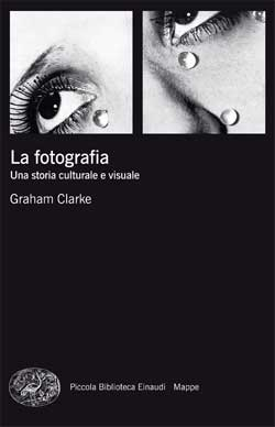 Copertina del libro La fotografia di Graham Clarke