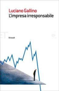 Copertina del libro L'impresa irresponsabile di Luciano Gallino