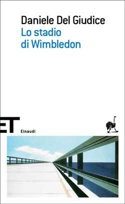 Copertina del libro Lo stadio di Wimbledon di Daniele Del Giudice