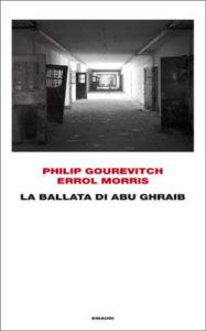 Copertina del libro La ballata di Abu Ghraib di Philip Gourevitch, Errol Morris