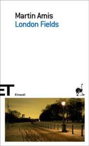 Copertina del libro London Fields di Martin Amis