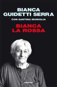 Copertina del libro Bianca la rossa di Bianca Guidetti Serra, Santina Mobiglia