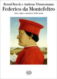 Copertina del libro Federico da Montefeltro di Andreas Tönnesmann, Bernd Roeck