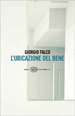 Copertina del libro L'ubicazione del bene di Giorgio Falco