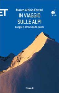 Copertina del libro In viaggio sulle Alpi di Marco Albino Ferrari