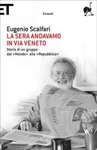 Copertina del libro La sera andavamo in Via Veneto di Eugenio Scalfari