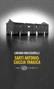 Copertina del libro Sarti Antonio: caccia tragica di Loriano Macchiavelli