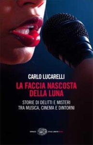 Copertina del libro La faccia nascosta della luna di Carlo Lucarelli