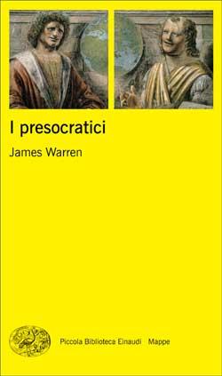 Copertina del libro I presocratici di James Warren