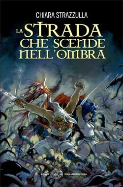 Copertina del libro La Strada che scende nell'Ombra di Chiara Strazzulla