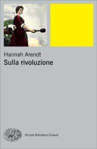 Copertina del libro Sulla rivoluzione di Hannah Arendt