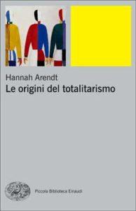 Copertina del libro Le origini del totalitarismo di Hannah Arendt