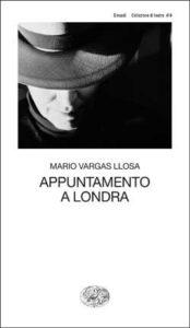 Copertina del libro Appuntamento a Londra di Mario Vargas Llosa