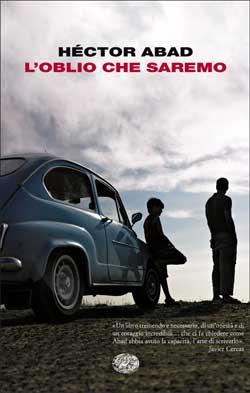Copertina del libro L'oblio che saremo di Héctor Abad