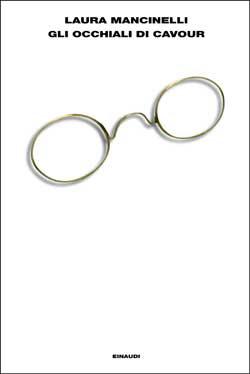 Copertina del libro Gli occhiali di Cavour di Laura Mancinelli