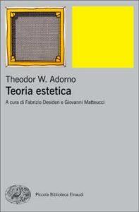 Copertina del libro Teoria estetica di Theodor W. Adorno