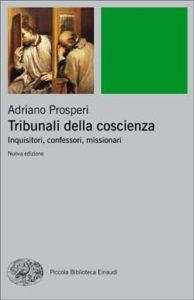 Copertina del libro Tribunali della coscienza di Adriano Prosperi