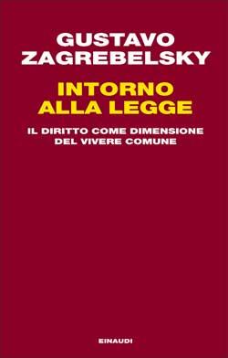 Copertina del libro Intorno alla legge di Gustavo Zagrebelsky