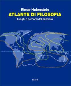 Copertina del libro Atlante di filosofia di Elmar Holenstein