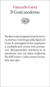 Copertina del libro Il Gesù moderno di Giancarlo Gaeta