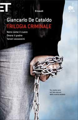 Copertina del libro Trilogia criminale di Giancarlo De Cataldo