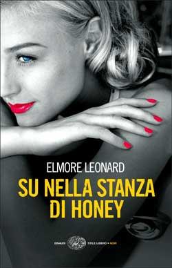 Copertina del libro Su nella stanza di Honey di Elmore Leonard