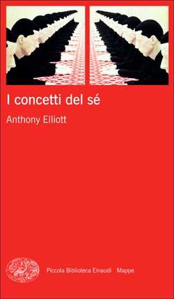 Copertina del libro I concetti del sé di Anthony Elliott