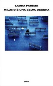 Copertina del libro Milano è una selva oscura di Laura Pariani