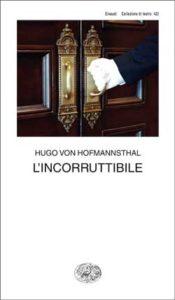 Copertina del libro L'incorruttibile di Hugo von Hofmannsthal