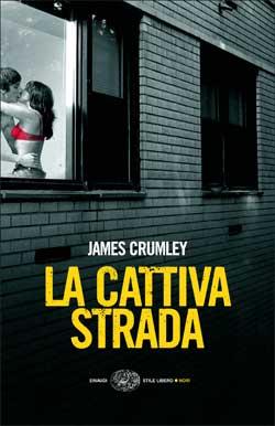 Copertina del libro La cattiva strada di James Crumley