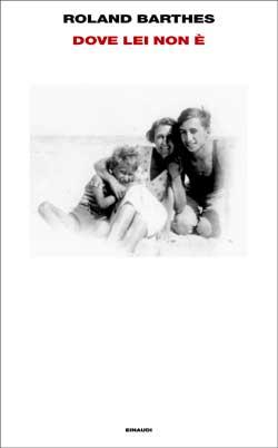Copertina del libro Dove lei non è di Roland Barthes