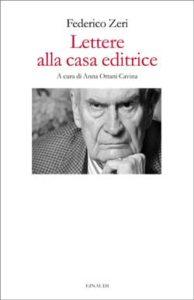 Copertina del libro Lettere alla casa editrice di Federico Zeri