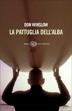 Copertina del libro La pattuglia dell'alba di Don Winslow
