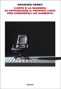 Copertina del libro L'arte e la maniera di affrontare il proprio capo per chiedergli un aumento di Georges Perec