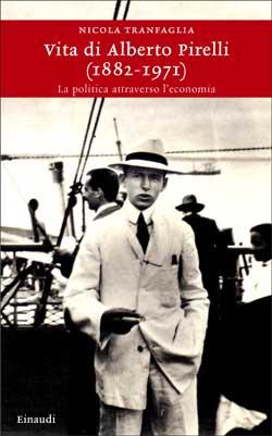 Copertina del libro Vita di Alberto Pirelli (1882-1971) di Nicola Tranfaglia