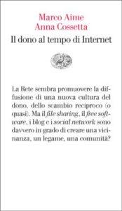 Copertina del libro Il dono al tempo di Internet di Marco Aime, Anna Cossetta